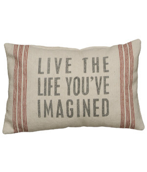 Live the Life You've Imagined Pillow Dreams Fashion Trend Forward Style